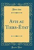Telecharger Livres Avis Au Tiers Etat Classic Reprint (PDF,EPUB,MOBI) gratuits en Francaise