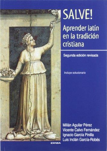 Salve! aprender latín en la tradición cristiana por Millán Aguilar Pérez
