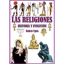 LAS RELIGIONES: HISTORIA Y EVOLUCIÓN