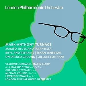 Turnage: Orchestral Works Volume 3 (Christian Tetzlaff/ Lawrence Power/ London Philharmonic Orchestra/ Vladimir Jurowski/ Marin Alsop/ Markus Stenz) (LPO: LPO-0066)
