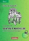 À plus! - Nouvelle édition: Band 2 - Aventure à Montpellier: Lektüre