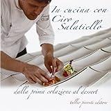 Scarica Libro In cucina con Ciro Salatiello dalla prima colazione al dessert (PDF,EPUB,MOBI) Online Italiano Gratis