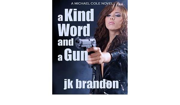 A Kind Word And Gun EBook JK Brandon Amazonin Kindle Store