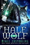 Half Wolf (Alpha Underground Book 1) by Aimee Easterling