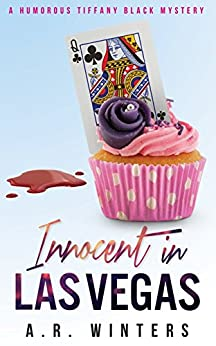 Innocent in Las Vegas: A Humorous Tiffany Black Mystery (Tiffany Black Mysteries Book 1) (English Edition) par [Winters, A.R.]