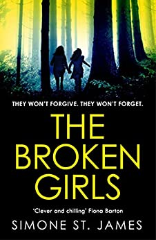 The Broken Girls: The chilling suspense thriller that will have your heart in your mouth (English Edition) van [St. James, Simone]