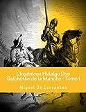 1: L'Ingénieux Hidalgo Don Quichotte de la Manche - Tome I