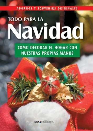 Descargar Libro Todo Para La Navidad/ Everything for Christmas: Adornos Y Souvenirs Originales de Angelita