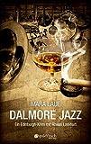 Dalmore Jazz: Ein Edinburgh-Krimi mit Rowan Lockhart