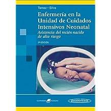 Enfermeria en la unidad de cuidados intensivos neonatal / Nursing in the Neonatal Intensive Care Unit: Asistencia del recien nacido de alto riesgo / High-risk Newborn Assistance