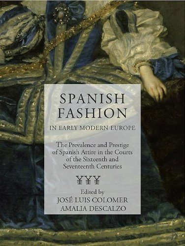 Spanish Fashion in Early Modern Europe: The Prevelance and Prestige of Spanish Attire in the Courts of the 16th and 17th - Prestige Kostüm