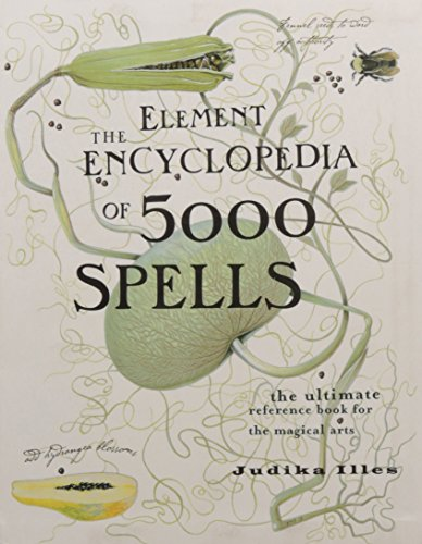 The Element Encyclopedia of 5000 Spells: The Ultimate Reference Book for the Magical Arts (Flexibound) par Judika Illes