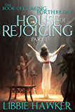 House of Rejoicing: Part 1 of The Book of Coming Forth by Day (English Edition)