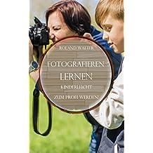 Fotografieren lernen: Kinderleicht zum Profi werden!