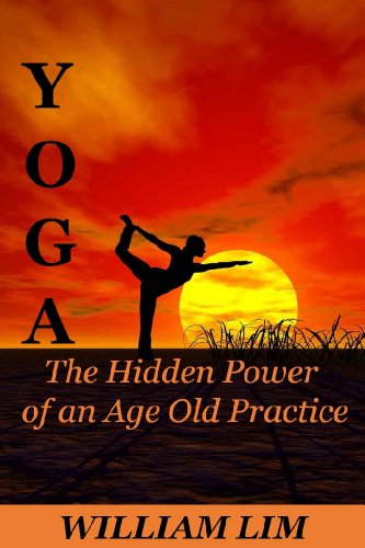 YOGA: The Hidden Power of an Age Old Practice (Yoga for ...