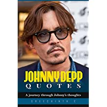 Johnny Depp Quotes: A journey through Johnny's thoughts (English Edition)