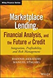 Marketplace Lending, Financial Analysis, and the Future of Credit: Integration, Profitability, and Risk Management (Wiley Finance Series)