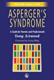 Aspergers Syndrome: A Guide for Parents and Professionals