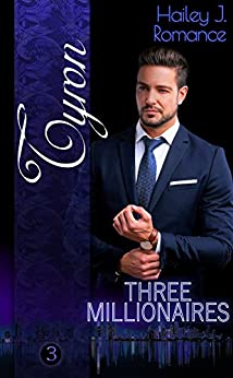 Three Millionaires - Tyron von [Romance, Hailey J.]