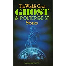 The World's Greatest Ghost and Poltergeist Stories