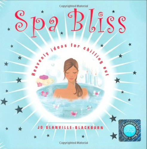 Bliss Kosmetik (Spa Bliss: Heavenly Ideas for Chilling Out (Bliss S.))