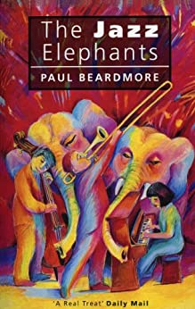 The Jazz Elephants by [Beardmore, Paul]