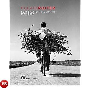 Fulvio Roiter. Fotografie 1948-2007. Catalogo della mostra (Venezia, 16 marzo-26 agosto 2018). Ediz. italiana e inglese