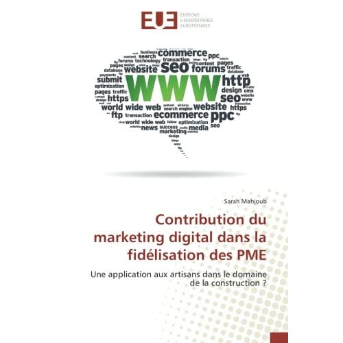 Contribution du marketing digital dans la fidelisation des PME: Une application aux artisans dans le domaine de la construction ?