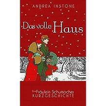 Das volle Haus: Eine ganz und gar unkriminalistische Weihnachtsgeschichte (Fräulein Schumacher)