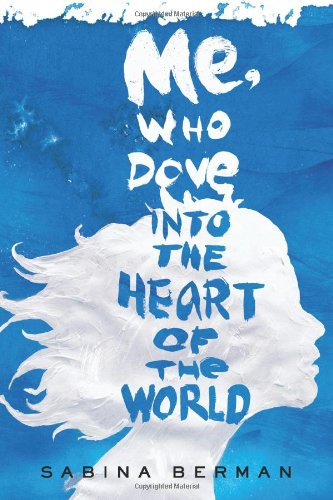 Me, Who Dove Into the Heart of the World Cover Image