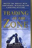 Trading in the Zone by Mark Douglas (1-Jul-2000) Hardcover