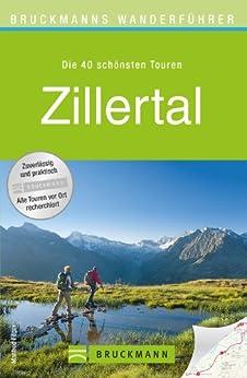 Wanderführer Zillertal: Die 40 schönsten Touren zum