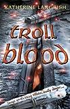 Troll Blood (Troll Trilogy)
