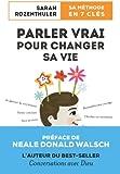 Telecharger Livres Parler vrai pour changer sa vie (PDF,EPUB,MOBI) gratuits en Francaise