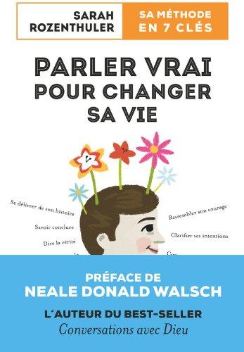 Parler vrai pour changer sa vie par Sarah ROZENTHULER