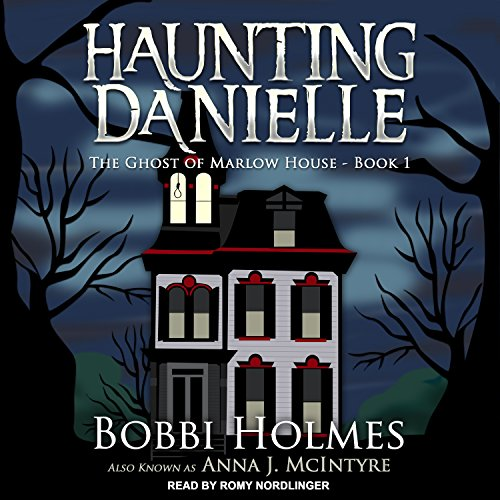 The Ghost of Marlow House (Haunting Danielle, Band 1)