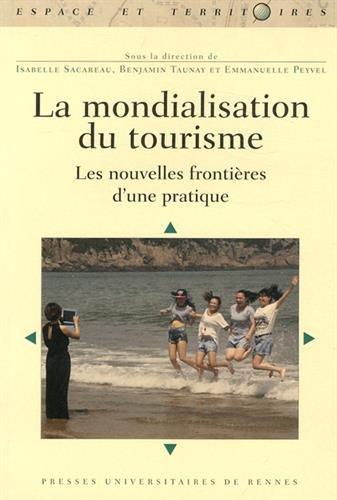La mondialisation du tourisme : Les nouvelles frontières d'une pratique
