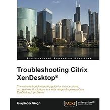 Troubleshooting Citrix XenDesktop