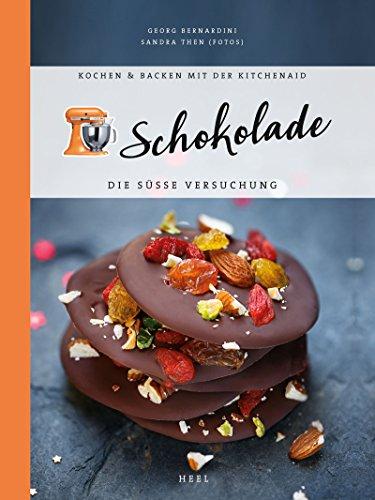 Preisvergleich Produktbild Kochen & Backen mit der KitchenAid: Schokolade: Die süße Versuchung
