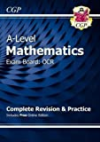 New A-Level Maths for OCR: Year 1 & 2 Complete Revision & Practice with Online Edition (CGP A-Level Maths 2017-2018)
