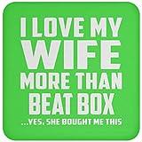I Love My Wife More Than Beat Box - Drink Coaster Kelly/One Size, Untersetzer Bierdeckel Rutschsicher Kork Korkunterschicht