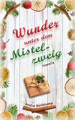 Buchseite und Rezensionen zu 'Wunder unter dem Mistelzweig: Novelle' von André Berlekamp