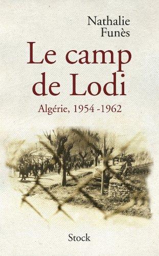 Le camp de Lodi : Algérie, 1954-1962 par Nathalie Funès