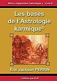 Astrologie livre 9: Les bases de l'astrologie karmique