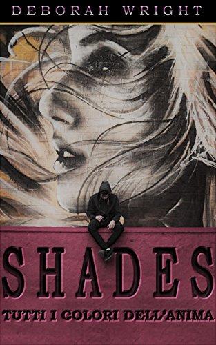 Shades - Tutti i colori dell'anima di [wright, deborah]