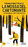 La mossa del cartomante (Le indagini dell'ispettore Santoni Vol. 2) (Italian Edition)