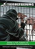 Tierbefreiung: Beiträge zu Profil, Strategien und Methoden der Tierrechtsbewegung