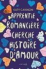 Apprentie romancière cherche histoire d'amour par Cannon