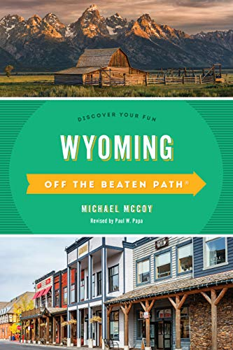Wyoming Off the Beaten Path(r): Discover Your Fun