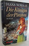 Die Königin der Piraten - Roman - Diana Norman